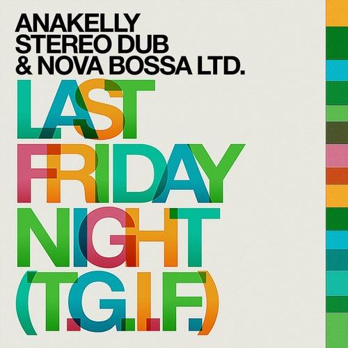 Last Friday Night (T.G.I.F.) by Anakelly