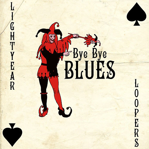 Bye Bye Blues by Lightyear Loopers