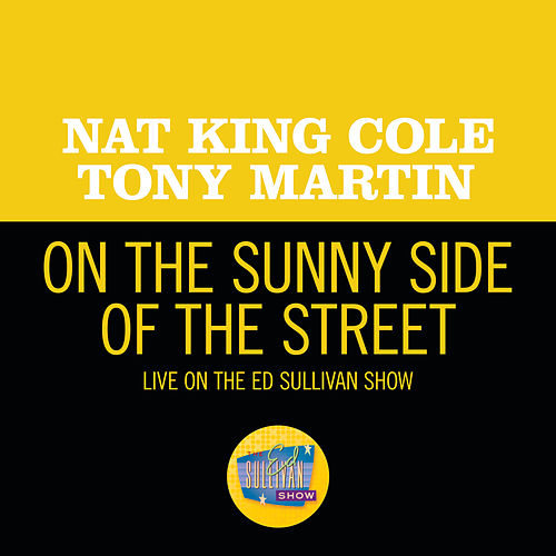 On the Sunny Side Of The Street (Live On The Ed Sullivan Show, May 6, 1956) de Nat King Cole