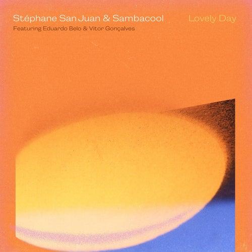 Lovely Day (feat. Eduardo Belo & Vitor Gonçalves) von Stephane San Juan