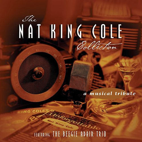 The Nat King Cole Collection van Beegie Adair