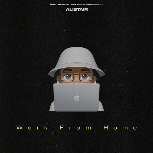 Work from Home by Alistair