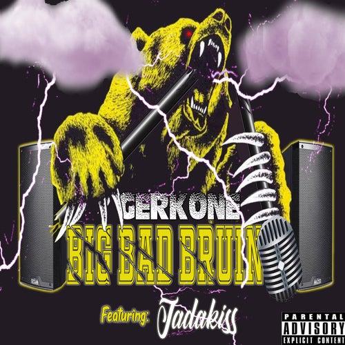 Big Bad Bruin (feat. Jadakiss) by GerkOne