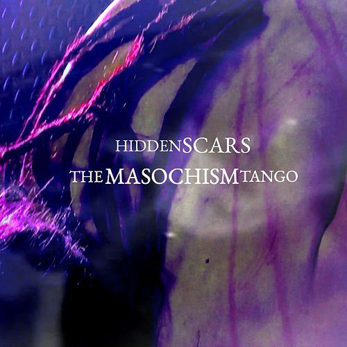 The Masochism Tango by Hidden Scars