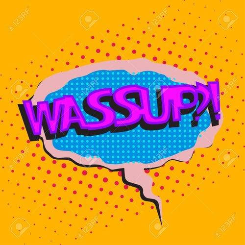 WaSSup by 40 Cal Da Carolina Prince