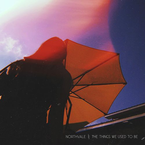 The Things We Used to Be by Northvale