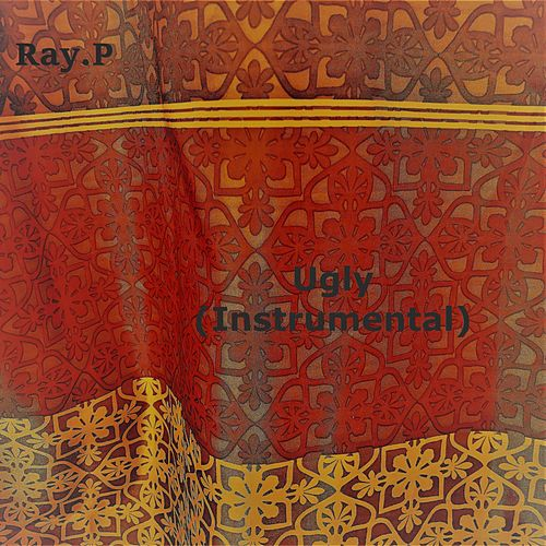 Ugly (Instrumental) (Demo) by Ray P