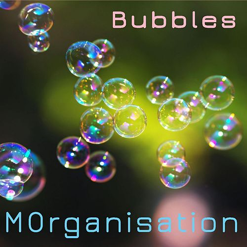 Bubbles by Morganisation
