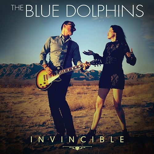 Invincible by The Blue Dolphins