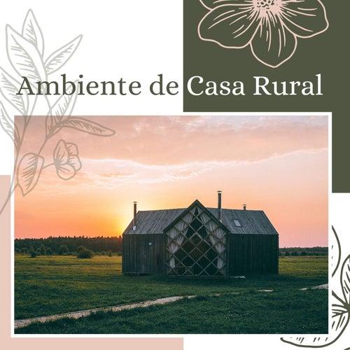 Ambiente de Casa Rural: Hermosas Canciones con Sonidos de la Naturaleza de Elena Ambiental