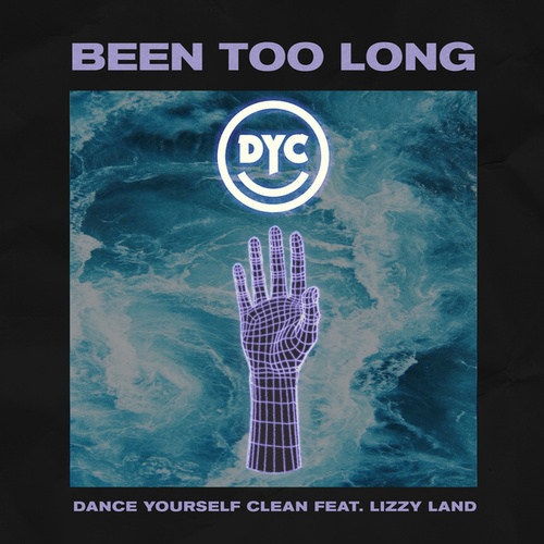 Been Too Long by Dance Yourself Clean
