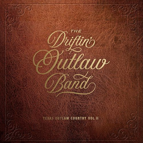 Texas Outlaw Country, Vol. 2 by The Driftin' Outlaw Band