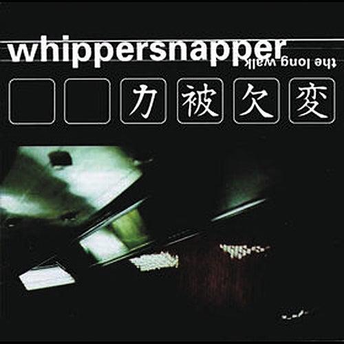 The Long Walk de Whippersnapper