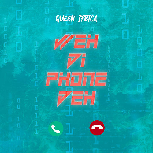 Weh Di Phone Deh by Queen I-frica