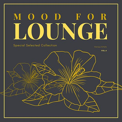 Mood for Lounge (Special Selected Collection), Vol. 4 von Various Artists