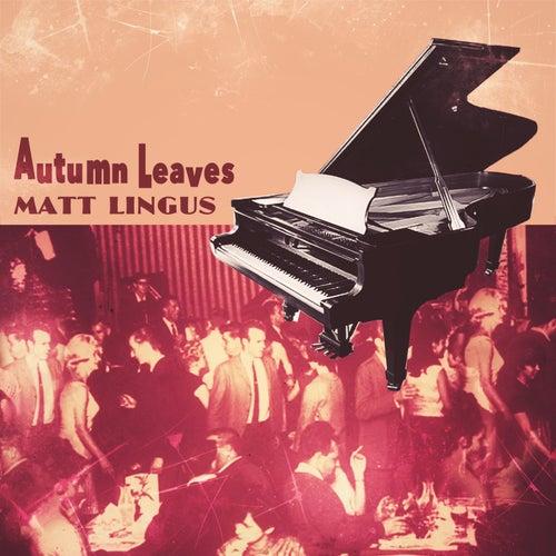 Autumn Leaves by Matt Lingus