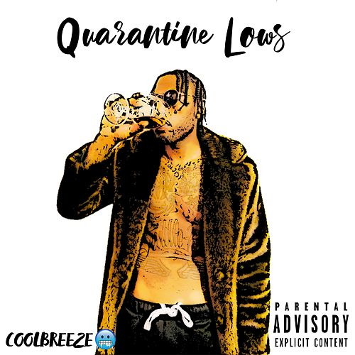 QuarantineLows de Cool Breeze