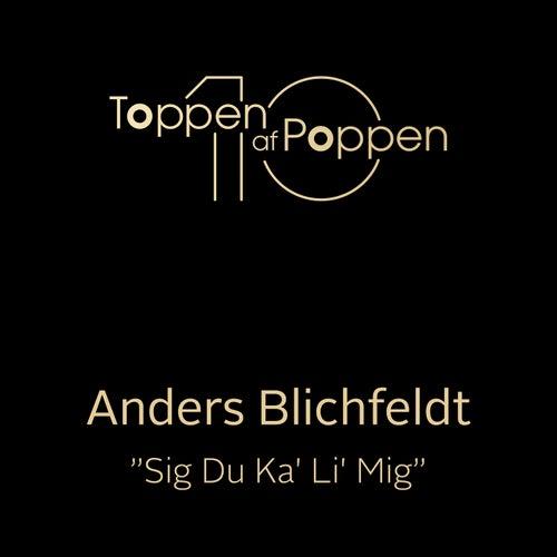 Sig Du Kan Li Mig by Anders Blichfeldt