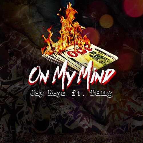 On My Mind (feat. Tang) by Jay Keys