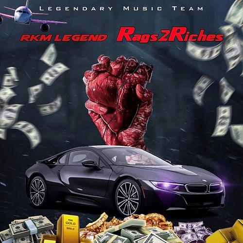 Rags2Riches by Rkm Legend