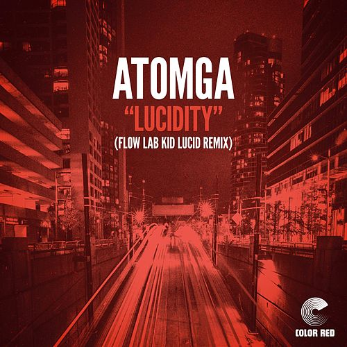 Lucidity (Flow Lab Kid Lucid Remix) (Flow Lab Kid Lucid Remix) by Atomga