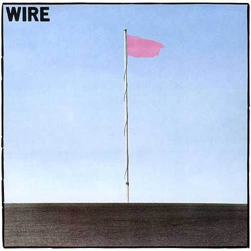 Pink Flag by Wire