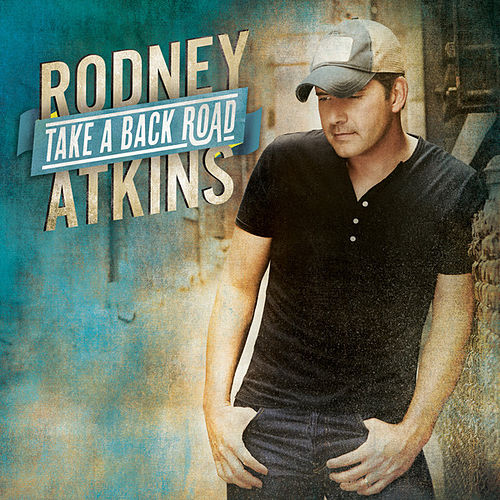 Take A Back Road von Rodney Atkins
