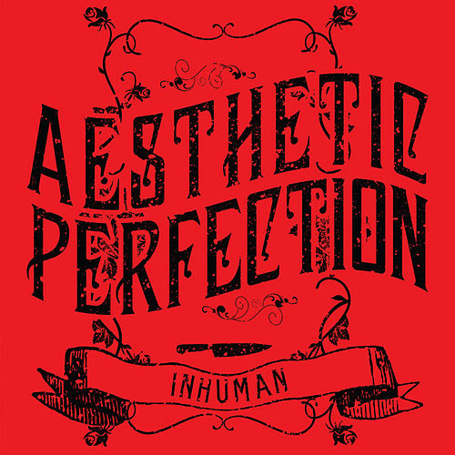 Inhuman by Aesthetic Perfection