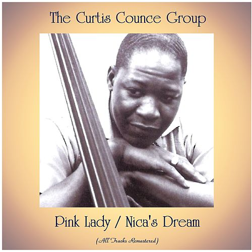 Pink Lady / Nica's Dream (All Tracks Remastered) by Curtis Counce