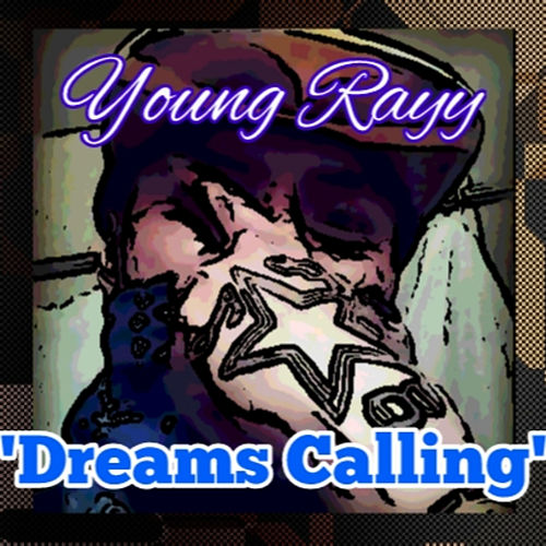 Dreams Calling by Young Rayy