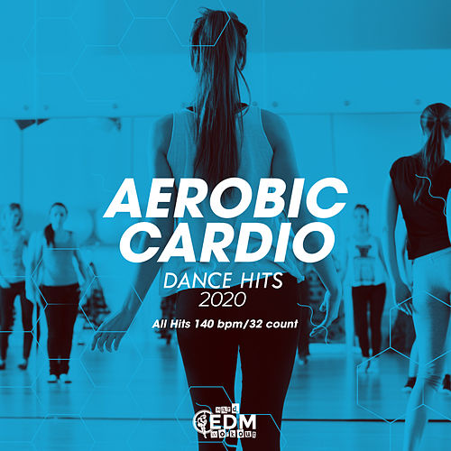 Aerobic Cardio Dance Hits 2020: All Hits 140 bpm/32 count by Hard EDM Workout