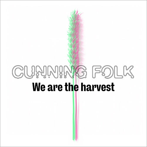 We Are the Harvest by Cunning Folk