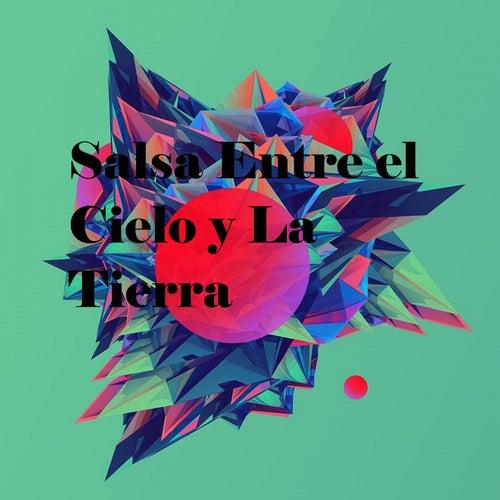 Salsa Entre el Cielo y la Tierra by Roberto Torres, Rubén Blades, Raulin Rosendo, Sammy Gonzalez, Santiago Cerón, Sexappeal