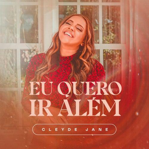 Eu Quero Ir Além by Cleyde Jane