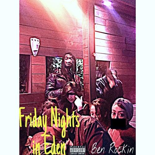 Friday Nights in Eden by Ben Rockin