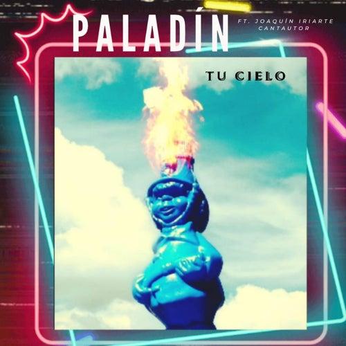Tu cielo (feat. Joaquín Iriarte Cantautor) von Paladín