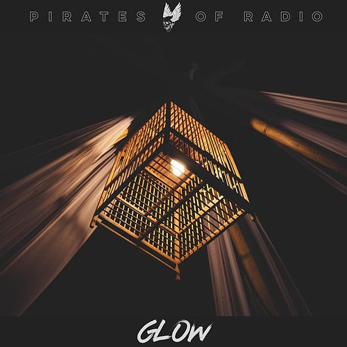 Glow by Pirates of Radio