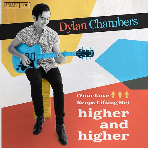 (Your Love Keeps Lifting Me) Higher and Higher by Dylan Chambers