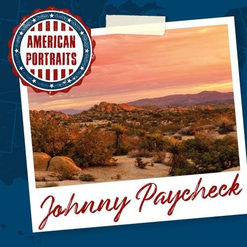 American Portraits: Johnny Paycheck von Johnny Paycheck