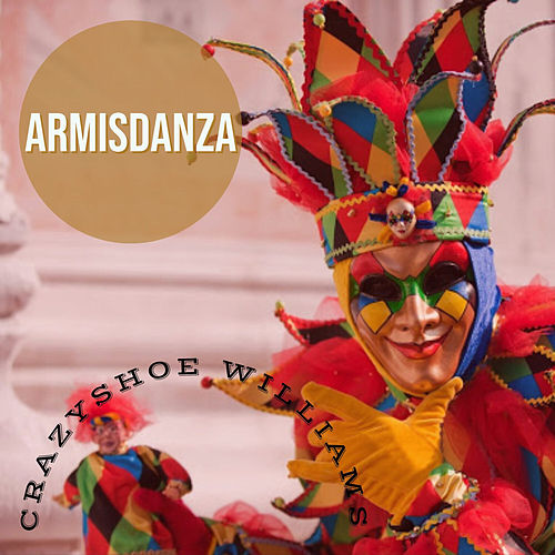 Armisdanza by Crazyshoe Williams