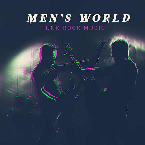 Men's World: Funk Rock Music by Various Artists