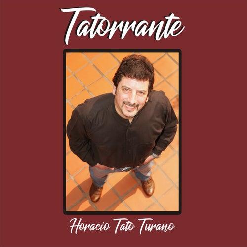 Tatorrante von Horacio Tato Turano