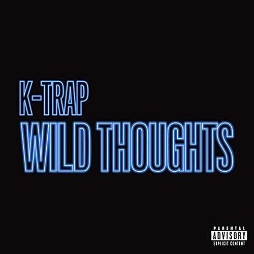 Wild Thoughts von K-Trap
