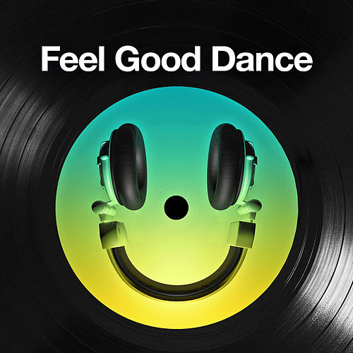 Feel Good Dance de Various Artists