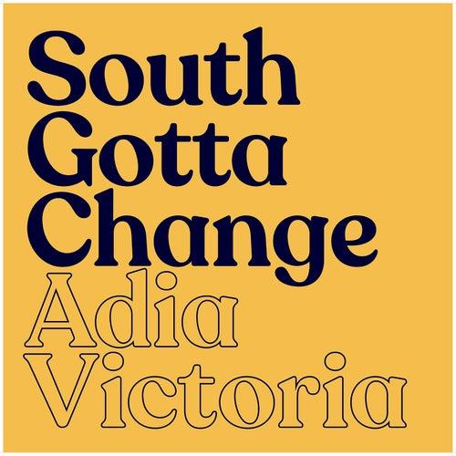 South Gotta Change by Adia Victoria