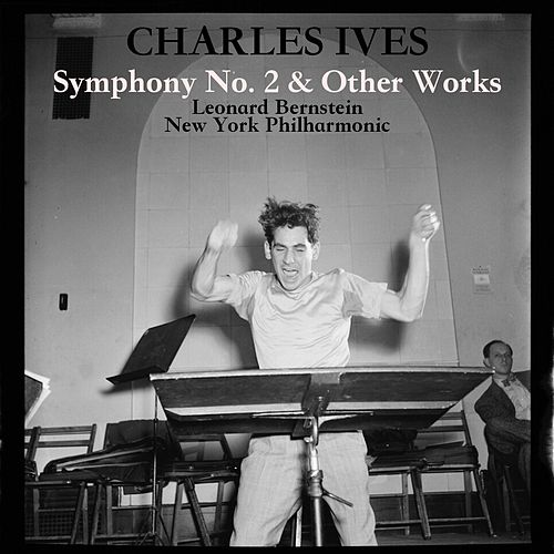 Ives: Symphony No. 2 and Other Works von Leonard Bernstein, Hildegard Behrens, Peter Hofmann, Yvonne Minton, Bernd Weikl, Hans Sotin, Symphonieorchester des Bayerischen Rundfunks