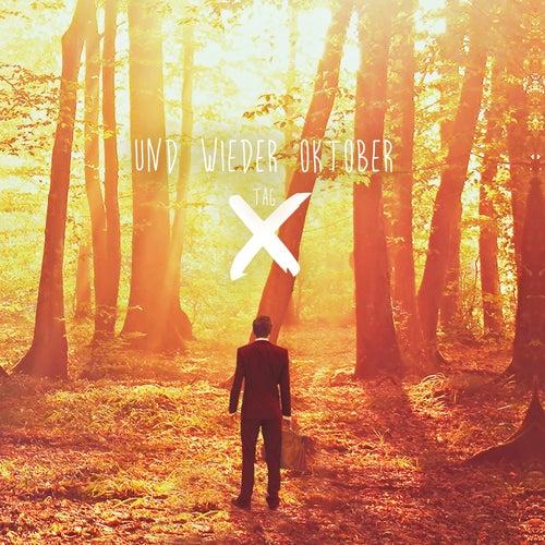 Tag X von Und wieder Oktober