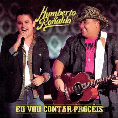 Eu Vou Conta Procêis (Ao Vivo) de Humberto & Ronaldo