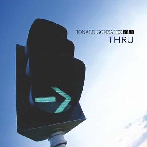 THRU von Ronald Gonzalez Band