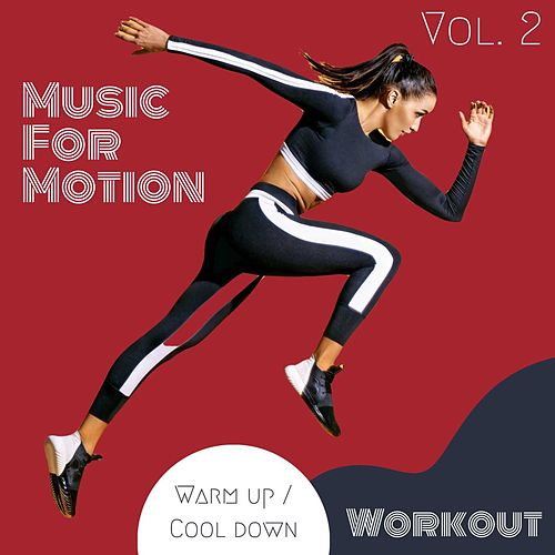 Music For Motion - Warm up / Cool down Workout (Vol. 2) de Sympton X Collective